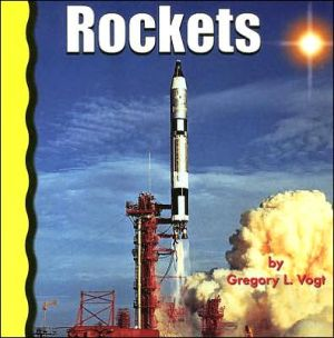 Rockets book written by Gregory L. Vogt