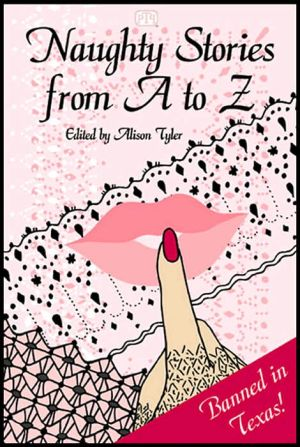 Naughty Stories from A to Z, Vol. 1 book written by Alison Tyler
