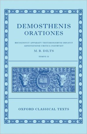 Demosthenis Orationes: Tomus II book written by M. R. Dilts