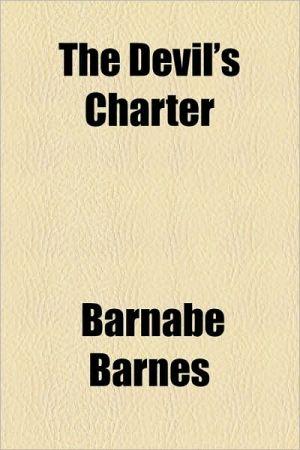 The Devil's Charter book written by Barnabe Barnes