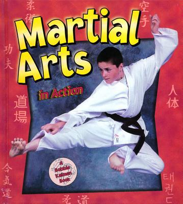 Martial Arts in Action book written by Heather Levigne