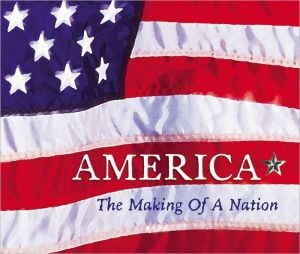 America: The Making of a Nation book written by Charlie Samuels