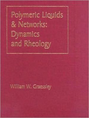 Polymeric Liquids & Networks: Dynamics and Rheology, Vol. 2 book written by Willi Graessley