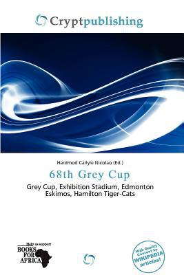68th Grey Cup written by Hardmod Carlyle Nicolao