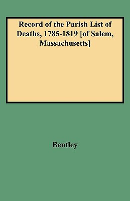 Record of the Parish List of Deaths, 1785-1819 book written by William Bentley