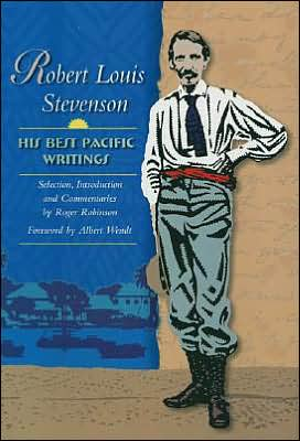 Robert Louis Stevenson: His Best Pacific Writings written by Stevenson