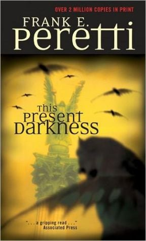 This Present Darkness book written by Frank E. Peretti