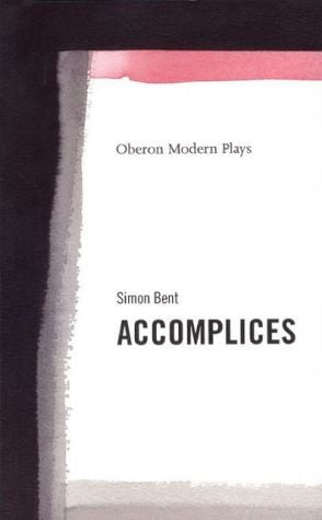 Accomplices book written by Simon Bent