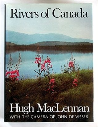 Rivers of Canada written by Hugh MacLennan