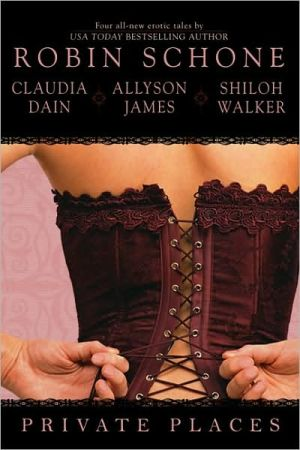 Private Places: The Men and Women's Club/A Night at the Theater/The Decidedly Devilish Duke/Hunter's Mercy book written by Robin Schone