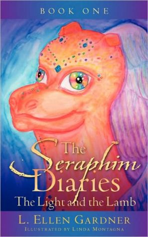 The Seraphim Diaries the Light and the L book written by L. Ellen Gardner