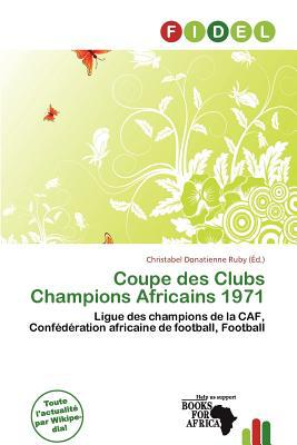 Coupe Des Clubs Champions Africains 1971 written by Christabel Donatienne Ruby