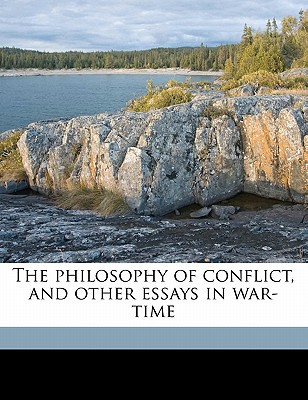 The Philosophy of Conflict, and Other Essays in War-Time written by Ellis, Havelock