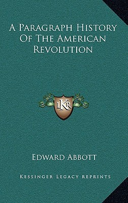 A Paragraph History of the American Revolution book written by Abbott, Edward
