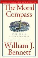 The Moral Compass: Stories for a Life's Journey book written by William J. Bennett