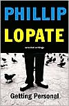 Getting Personal: Selected Writings book written by Phillip Lopate