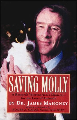 Saving Molly: A Research Veterinarian's Choices book written by James Mahoney