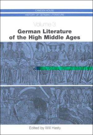 German Literature of the High Middle Ages book written by Will Hasty