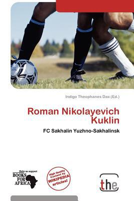 Roman Nikolayevich Kuklin written by Indigo Theophanes Dax