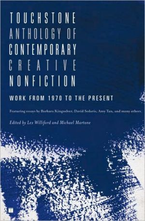 Touchstone Anthology of Contemporary Creative Nonfiction: Work from 1970 to the Present book written by Lex Williford
