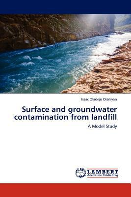 Surface and Groundwater Contamination from Landfill written by Isaac Oladejo Olaniyan