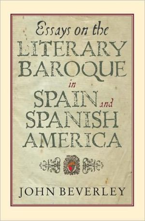 Essays on the Literary Baroque in Spain and Spanish America book written by John Beverley