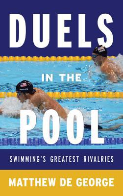 Duels in the Pool written by Matthew De George