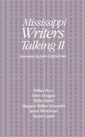 Mississippi Writers Talking II, Vol. 2 written by John Griffin Jones