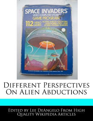 Different Perspectives on Alien Abductions written by Lee Deangelo