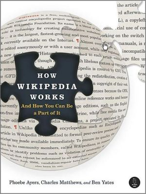 How Wikipedia Works: And How You Can Be a Part of it book written by Phoebe Ayers