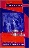 Giving Offense: Essays on Censorship book written by J. M. Coetzee