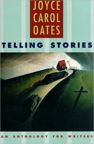Telling Stories: An Anthology for Writers book written by Joyce Carol Oates