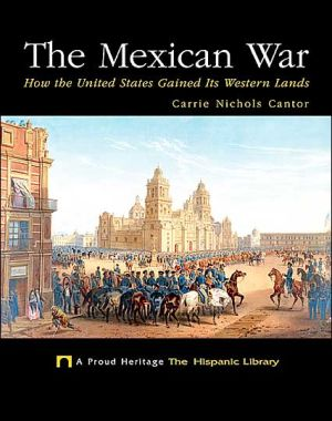 The Mexican War book written by Carrie Nichols Cantor,Carrie Nichols Canlor