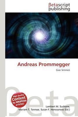 Andreas Prommegger written by Lambert M. Surhone