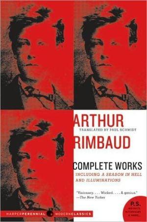 Arthur Rimbaud: Complete Works book written by Arthur Rimbaud