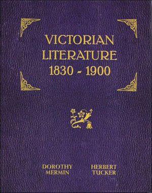 Victorian Literature: 1830-1900 book written by Dorothy Mermin