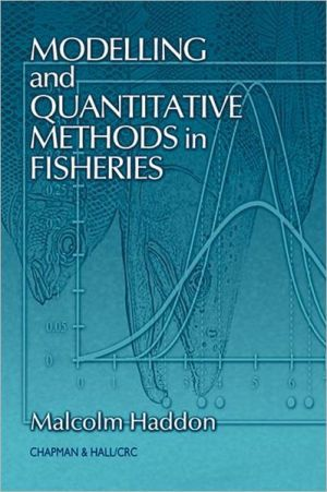 Modelling and Quantitative Methods in Fisheries book written by Malcolm Haddon