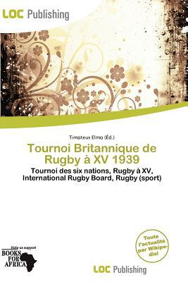 Tournoi Britannique de Rugby XV 1939 written by Timoteus Elmo