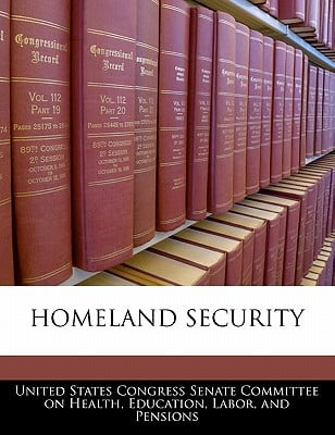 Homeland Security written by United States Congress Senate Committee
