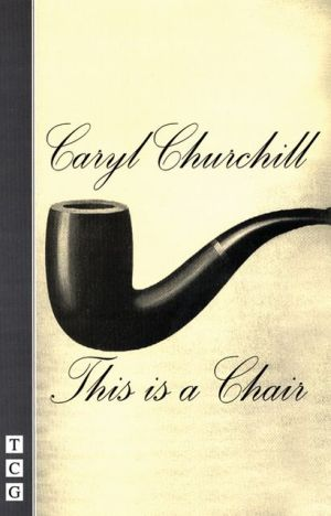 This Is a Chair book written by Caryl Churchill