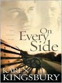 On Every Side book written by Karen Kingsbury