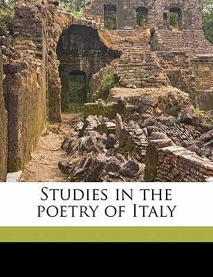 Studies in the Poetry of Italy book written by Kuhns, Oscar , Miller, Frank Justus