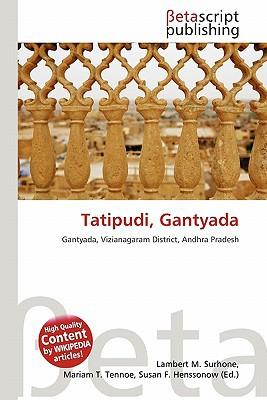 Tatipudi, Gantyada written by Lambert M. Surhone