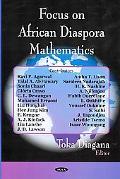 Focus on African Diaspora Mathematics written by Toka Diagana (Editor), Ravi P. Agarwal (Contributions by), Talal A. Al-Hawary (Contributions by), Sonia Chaari (Contributions by), Gloria Cravo (Contributions by)