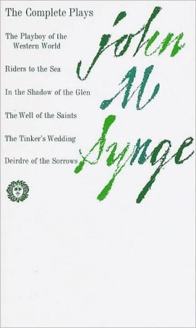Complete Plays of John M. Synge book written by John M. Synge