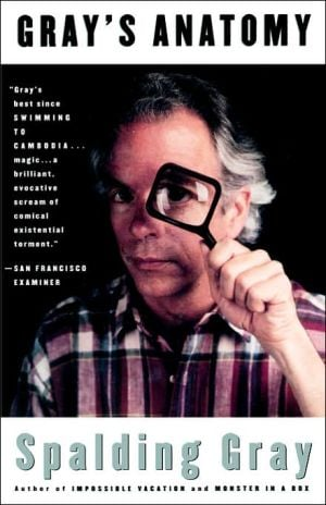Gray's Anatomy book written by Spalding Gray