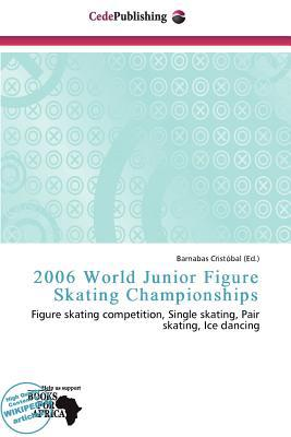 2006 World Junior Figure Skating Championships written by Barnabas Crist Bal
