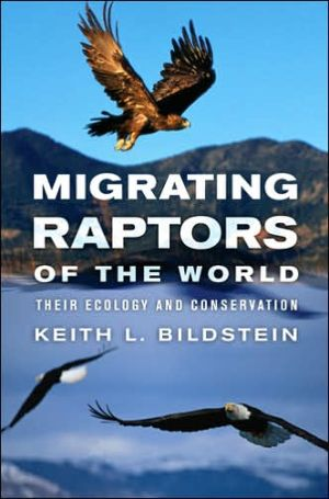 Migrating Raptors of the World: Their Ecology and Conservation book written by Keith L. Bildstein