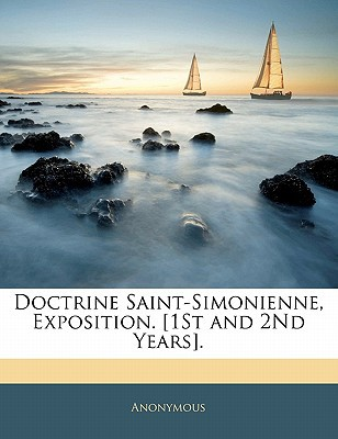 Doctrine Saint-Simonienne, Exposition. [1st and 2nd Years]. book written by Anonymous