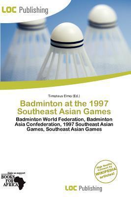 Badminton at the 1997 Southeast Asian Games written by Timoteus Elmo
